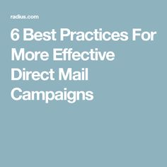 6 Best Practices For More Effective Direct Mail Campaigns