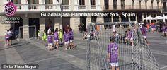 Guadalajara Handball Street, Fiesta balonmanera en la Plaza Mayor, Spain