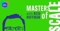 Masters of Scale is a new entrepreneur podcast series hosted by the charismatic entrepreneur and venture capitalist Reid Hoffman.