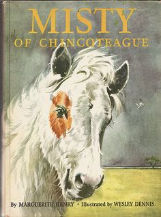 Misty of Chincoteague by Marguerite Henry.every little girl who loves horses needs to read these books.I always love going to chincoteague to see the wild ponies when I go back to see my family. I Love Books, Good Books, My Books, Story Books, Marguerite Henry, Misty Eyes, Horse Books, Animal Books, Vintage Children's Books