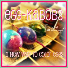 Egg-Kabobs:a new way to color eggs