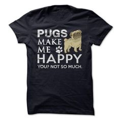 Pugs make me happy! You? Not so much!
