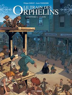 Le train des orphelins : tome 5 - Cowpoke Canyon - Xavier Fourquemin & Philippe Charlot