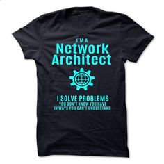 Network Architect - Solve Problems - #sleeveless hoodie #funny graphic tees. MORE INFO => https://www.sunfrog.com/LifeStyle/Network-Architect--Solve-Problems.html?60505