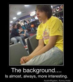 look behind you..