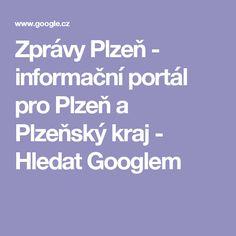 Zprávy Plzeň - informační portál pro Plzeň a Plzeňský kraj - Hledat Googlem
