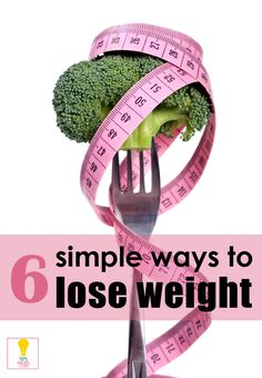 6 Simple Ways to Lose Weight - Tipsaholic.com #weightloss