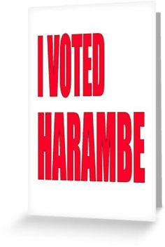 i voted harambe