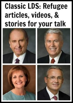 30+ inspiring #LDS Refugee articles, videos and stories for talks and lessons from #ldsconf, The Friend, New Era, Ensign, etc. #iwasastranger