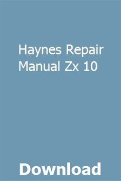 Haynes Repair Manual Zx 10 Repair Manuals Ford Mondeo Nissan Rogue