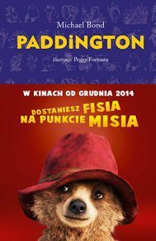 """Paddington - Michael Bond  Sięgając po książkę opisującą przygody misia kierowałam się zasadą """"przeczytaj zanim zobaczysz ekranizację"""". W grudniu minionego roku trafił do kin film """"Paddington"""". Plakaty promujące go nawoływały: """"dostaniesz fisia na punkcie misia"""". Postanowiłam zatem sprawdzić, czy jest to książka o kolejnym misiu o małym rozumku, który potrafi trafić tylko do młodszych czytelników..."""