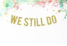 We Still Do Glitter Banner  anniversary by PaperSupplyStation