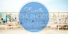 Favorite Childhood Memories — October Blogging Challenge Day 13 Here I Scribble