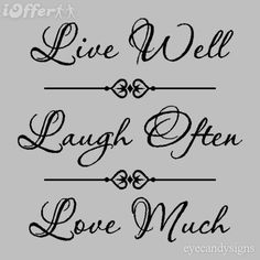 I Absolutely Love The Saying Live Laugh Have A Wall