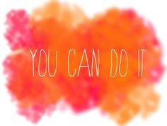 Orange & Pink - You can do it Daily Motivational Quotes, Daily Quotes, Inspirational Quotes, Motivating Quotes, Positive Quotes, Just Do It, You Can Do, Ways To Destress, Diet And Nutrition