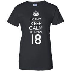 Nice shirt!   I Can't Keep Calm I'm Now 18 18th Birthday Funny T-Shirt   https://sunlighttee.com/product/i-cant-keep-calm-im-now-18-18th-birthday-funny-t-shirt/  #ICan'tKeepCalmI'mNow1818thBirthdayFunnyTShirt  #II'm #Can't18T #Keep #CalmBirthdayT #I'mBirt