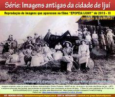 """IJUÍ - RS - Memória Virtual: Reprodução de imagens que aparecem no filme """"EPOPÉ..."""