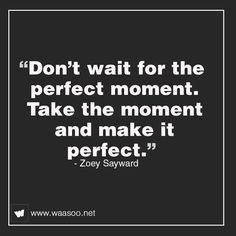 Make it happen! #quote #motivation #perfect #waasoo
