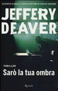 Amazon.it: Sarò la tua ombra - Jeffery Deaver, V. Ricci - Libri