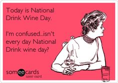 One day a year is not enough time to celebrate wine! :)))