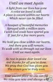 till we meet again quotes We Are The World, In This World, Meet Again Quotes, Funeral Quotes, Funeral Poems For Dad, Funeral Messages, Funeral Verses, Funeral Prayers, Grief Poems