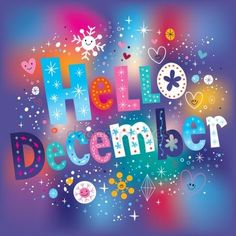 Hello Welcome December - 2019 Calendar Hello December Tumblr, Hello December Images, December Pictures, Hello November, Happy December, Welcome December Images, December Daily, New Month Wishes, Birthday Quotes For Me