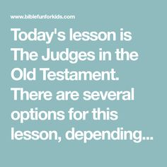 Today's lesson is The Judges in the Old Testament. There are several options for this lesson, depending on how much prep time you want to...