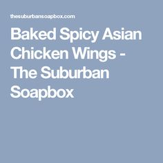 Baked Spicy Asian Chicken Wings - The Suburban Soapbox