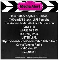 Join Author Sophia A. Nelson  7:00pmEST Block--LIVE Tonight The Woman Code: What Is It & How You Unlock It WHUR 96.3 FM The Daily Drum LISTEN LIVE:  http://www.whur.com/whur-96-3-listen-live/ Or via Tune-in-Radio XM/Sirius 141 7:30pmEST
