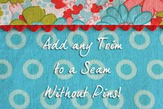 Add Any Trim to a Seam Without Pins! | Go To Sew