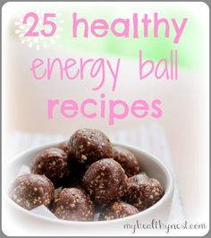 25 Healthy Energy Ball Recipes - some paleo some not...LOTS of variety