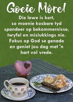 Goeie More, Special Quotes, Afrikaans, Good Morning Quotes, Poems, Inspirational, Poetry, Verses, Afrikaans Language