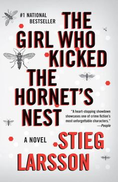 Booktopia has The Girl Who Kicked the Hornet's Nest, Millennium by Stieg Larsson. Buy a discounted Paperback of The Girl Who Kicked the Hornet's Nest online from Australia's leading online bookstore. Books To Read, My Books, Lisbeth Salander, Thing 1, Look Girl, Crime Fiction, Fiction Books, Hornet, Book Nooks
