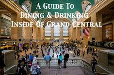 A Food & Drink Guide To Grand Central Terminal