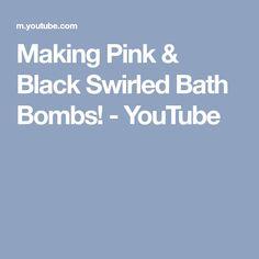 Making Pink & Black Swirled Bath Bombs! - YouTube