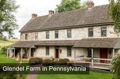 FARMHOUSE – vintage early american farmhouse in historic glendel farm in berks county, pennsylvania.