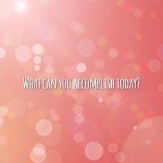 What can you accomplish today? Do something! #entrepreneurship #create #accomplish