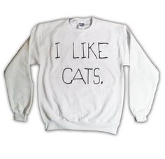 I Like Cats Sweatshirt White Kitten Kitty Catz Sweater Jumper Top Clothing 025 White  #ILIKECATS