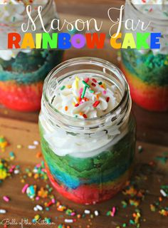 Mason Jar Rainbow Cake.. I made this, turned out very cool! Only thing is that I filled it to the top without realizing that was a bad idea - it exploded a bit!!! But the colors looked good inside and super easy!