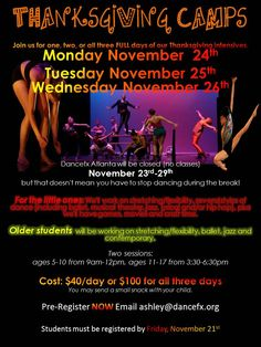 When : November 24th-26th Two sessions:  ages 5-10 from9am-12pm, ages 11-17 from3:30-6:30pm  Cost: $40/day or $100 for all three days  Pre-Register NOW Emailashley@dancefx.org