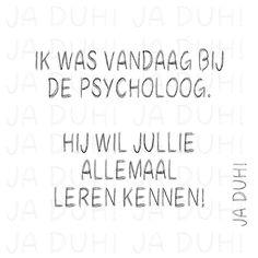 Bij de psycholoog. Ja Duh! #humor #lol #Nederlands #vrienden