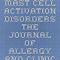 Mast Cell Activation Disorders - The Journal of Allergy and Clinical Immunology: In Practice