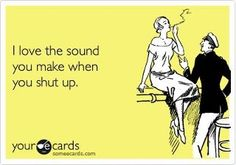 I can think of a few people who I feel this way about! LOLOLOL