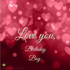 I love you, Birthday Boy!