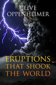 Eruptions that shook the world - by Clive Oppenheimer : Cambridge University Press, 2011. Cambridge Books Online ebook