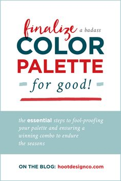 These steps are essential for putting together an enduring color palette! Major newbie mistakes to avoid ;) | Hoot Design Co.