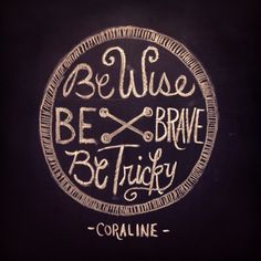 Discover and share Coraline Quotes. Explore our collection of motivational and famous quotes by authors you know and love.