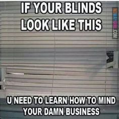 Funny Memes If your blinds look like this