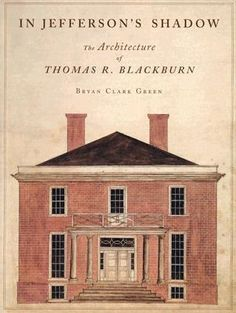 Jeffersonian Architectural Details   In Jefferson's Shadow : The Architecture of Thomas R. Blackburn ...
