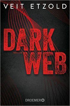 Buchvorstellung: Dark Web - Veit Etzold https://www.mordsbuch.net/2017/02/16/buchvorstellung-dark-web-veit-etzold/